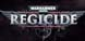 Warhammer 40 000 Regicide cd key best prices