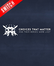 Choices That Matter And Their Heroes Were Lost