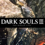 Un trailer increíble para el gameplay de Dark Souls 3 The Ringed City