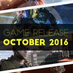 Salidas Juegos Octubre 2016: ¡Los juegos más esperados de todo el año!