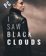 I Saw Black Clouds