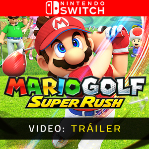 Mario Golf Super Rush Vídeo del tráiler