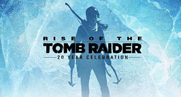 Rise of the Tomb Raider: 20 Year Celebration Cover