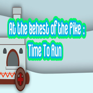 At the behest of the Pike Time To Run