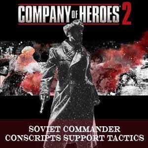 Company of Heroes 2 Soviet Commander Conscripts Support Tactics