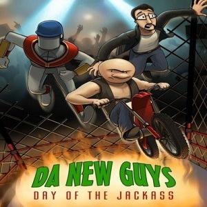 Da New Guys Day of the Jackass