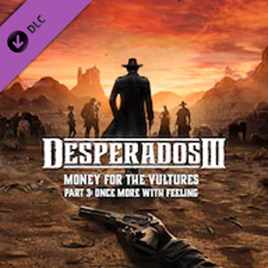 Desperados 3 Money for the Vultures Part 3 Once More With Feeling