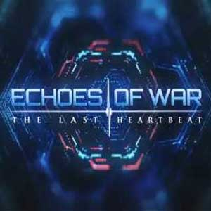 ECHOES OF WAR The Last Heartbeat