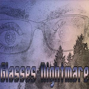 Glasses Nightmare