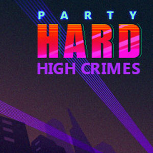 Party Hard High Crimes