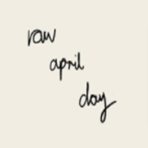 Raw April Day
