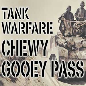 Tank Warfare Chewy Gooey Pass