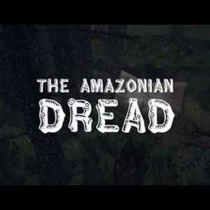 The Amazonian Dread