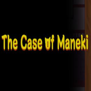 The Case of Maneki