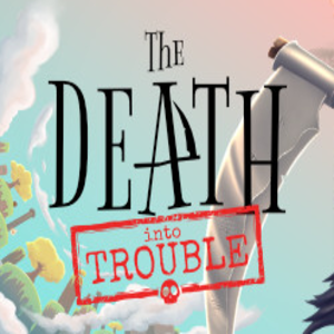 The Death Into Trouble