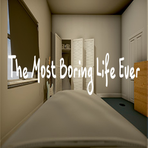 The Most Boring Life Ever