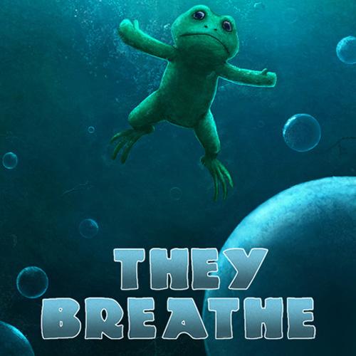 They Breathe