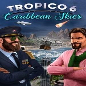 Tropico 6 Caribbean Skies