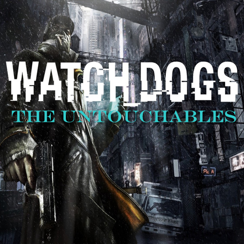 Watch Dogs The Untouchables