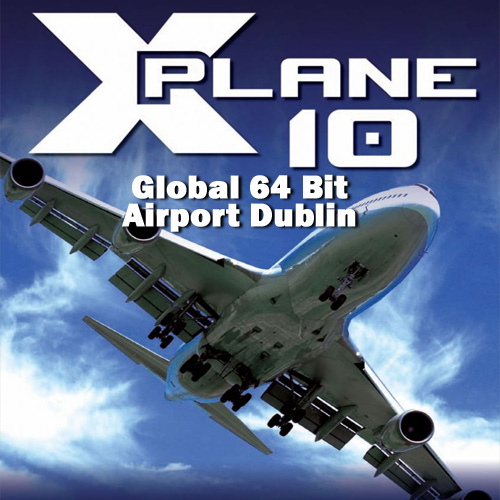 Comprar X-Plane 10 Global 64 Bit Airport Dublin CD Key Comparar Precios