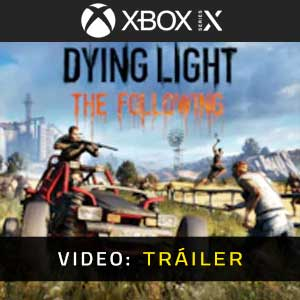 Dying Light The Following Xbox Series Vídeo Del Tráiler