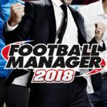 La fecha de salida de Football Manager 2018 anunciada
