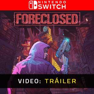 FORECLOSED Nintendo Switch Vídeo Del Tráiler