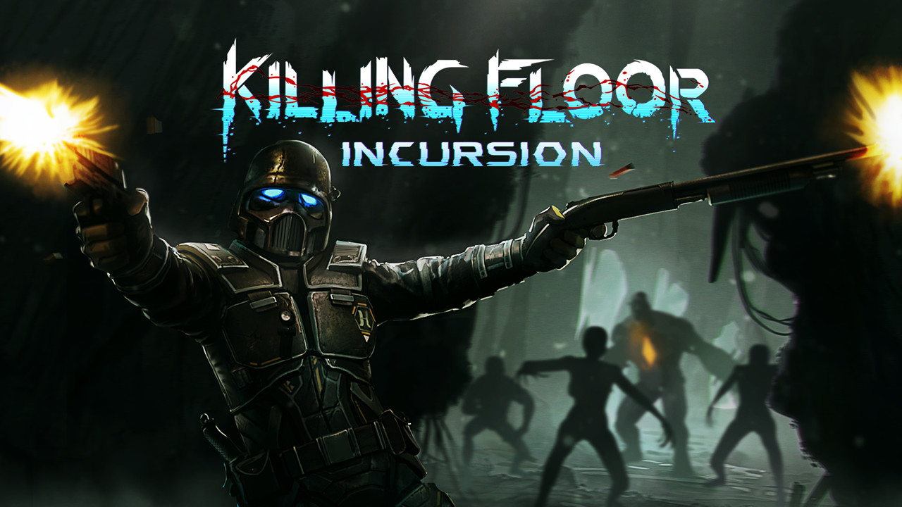 Killing Floor Incursion