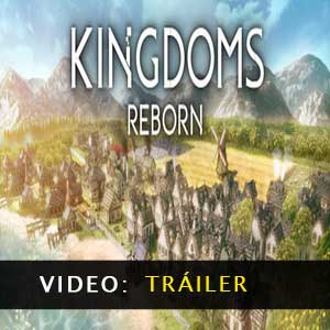 Kingdoms Reborn Vídeo del remolque
