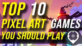 Top 10 Pixel Art Games