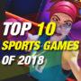 Los 10 mejores juegos deportivos de 2018