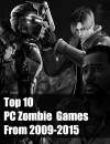 Top 10 Juegos Zombie para PC durante 2009-2015