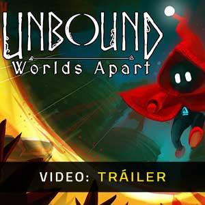 Unbound Worlds Apart Vídeo Del Tráiler